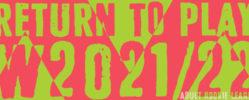 Return to Play – W2021/22